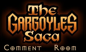 The Gargoyles Saga Comment Room